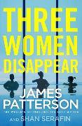 Cover-Bild zu Three Women Disappear von Patterson, James