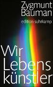 Cover-Bild zu Wir Lebenskünstler von Bauman, Zygmunt