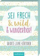 Cover-Bild zu Sei frech & wild & wunderbar!