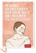 Cover-Bild zu Wahre Schönheit ist der Mut, du selbst zu sein von Wurster, Sandra