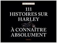 Cover-Bild zu Mangartz, Dirk: 111 histoires sur Harley à connaître absolument