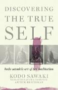 Cover-Bild zu Discovering the True Self (eBook) von Sawaki, Kodo