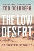 Cover-Bild zu The Low Desert (eBook) von Goldberg, Tod