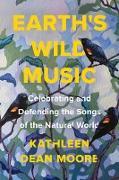Cover-Bild zu Earth's Wild Music (eBook) von Moore, Kathleen Dean