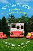 Cover-Bild zu You're Leaving When? (eBook) von Gurwitch, Annabelle