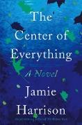 Cover-Bild zu The Center of Everything (eBook) von Harrison, Jamie