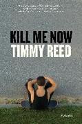 Cover-Bild zu Kill Me Now (eBook) von Reed, Timmy