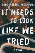 Cover-Bild zu It Needs to Look Like We Tried (eBook) von Petersen, Todd Robert