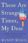 Cover-Bild zu These Are Strange Times, My Dear (eBook) von Willis, Wendy