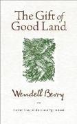 Cover-Bild zu The Gift of Good Land (eBook) von Berry, Wendell