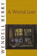 Cover-Bild zu A World Lost (eBook) von Berry, Wendell