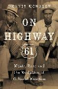 Cover-Bild zu On Highway 61 (eBook) von Mcnally, Dennis