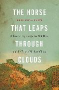 Cover-Bild zu The Horse that Leaps Through Clouds (eBook) von Tamm, Eric Enno