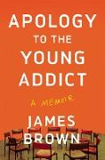 Cover-Bild zu Apology to the Young Addict (eBook) von Brown, James
