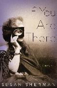 Cover-Bild zu If You Are There (eBook) von Sherman, Susan