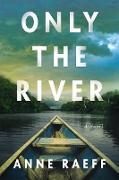 Cover-Bild zu Only the River (eBook) von Raeff, Anne