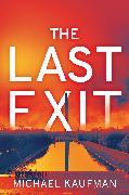 Cover-Bild zu The Last Exit von Kaufman, Michael