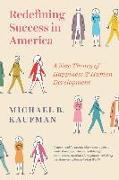 Cover-Bild zu Redefining Success in America von Kaufman, Michael