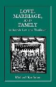 Cover-Bild zu Love, Marriage, and Family in Jewish Law and Tradition (eBook) von Kaufman, Michael