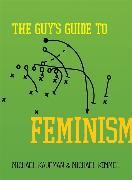 Cover-Bild zu The Guy's Guide to Feminism von Kaufman, Michael