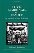 Cover-Bild zu Love, Marriage, and Family in Jewish Law and Tradition von Kaufman, Michael