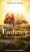 Cover-Bild zu EMBRACE - Fühle die Umarmung des Lebens (eBook) von Strong, Lesley B.