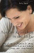 Cover-Bild zu Aus der Krankheit in die Liebe (eBook) von Fischer, Evelyn