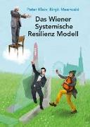 Cover-Bild zu Das Wiener Systemische Resilienz Modell von Klein, Peter