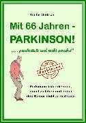 Cover-Bild zu Mit 66 Jahren - PARKINSON! (eBook) von Ondrich, Walter