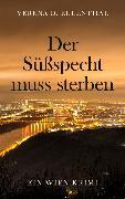 Cover-Bild zu Der Süßspecht muss sterben (eBook) von Eulenthal, Verena D.