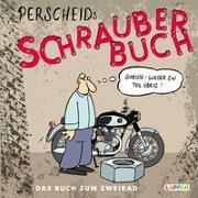 Cover-Bild zu Perscheids Schrauber-Buch von Perscheid, Martin