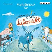Cover-Bild zu Der kleine Esel Liebernicht (Audio Download) von Baltscheit, Martin