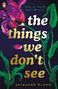 Cover-Bild zu The Things We Don't See von Brown, Savannah