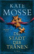 Cover-Bild zu Die Stadt der Tränen von Mosse, Kate