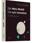 Cover-Bild zu Ein Meta-Modell für agile Innovation von Hagmann, Jean-Philippe