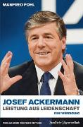 Cover-Bild zu Josef Ackermann - Leistung aus Leidenschaft von Pohl, Manfred