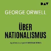 Cover-Bild zu Über Nationalismus (Audio Download) von Orwell, George