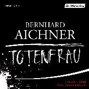 Cover-Bild zu Totenfrau (Audio Download) von Aichner, Bernhard