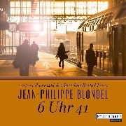Cover-Bild zu 6 Uhr 41 (Audio Download) von Blondel, Jean-Philippe