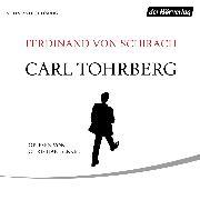 Cover-Bild zu Carl Tohrberg (Audio Download) von Schirach, Ferdinand von