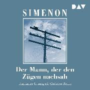 Cover-Bild zu Der Mann, der den Zügen nachsah (Audio Download) von Simenon, Georges