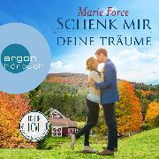 Cover-Bild zu Schenk mir deine Träume - Lost in Love - Die Green-Mountain-Serie 4 (Ungekürzte Lesung) (Audio Download) von Force, Marie