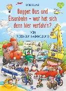 Cover-Bild zu Lauber, Larisa (Illustr.): Bagger, Bus und Eisenbahn - wer hat sich denn hier verfahr'n?