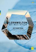 Cover-Bild zu LERNWELTEN Natur - Mensch - Gesellschaft WEITERBILDUNG von Autorinnen- und Autorenteam