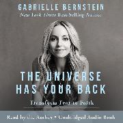 Cover-Bild zu The Universe Has Your Back (Audio Download) von Bernstein, Gabrielle