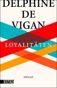 Cover-Bild zu Loyalitäten von de Vigan, Delphine