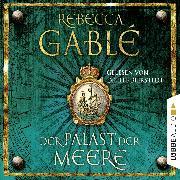 Cover-Bild zu Der Palast der Meere - Historischer Roman (Audio Download) von Gablé, Rebecca