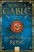 Cover-Bild zu Die Hüter der Rose von Gablé, Rebecca