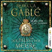 Cover-Bild zu Der Palast der Meere - Waringham Saga 5 (Ungekürzt) (Audio Download) von Gablé, Rebecca