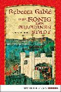Cover-Bild zu Der König der purpurnen Stadt (eBook) von Gablé, Rebecca